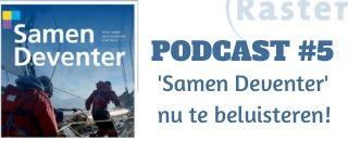 Podcast 'Samen Deventer'