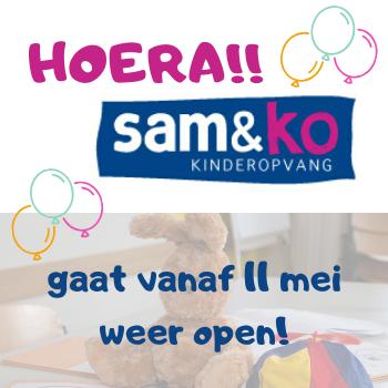 Sam&ko weer open vanaf 11 mei aanstaande